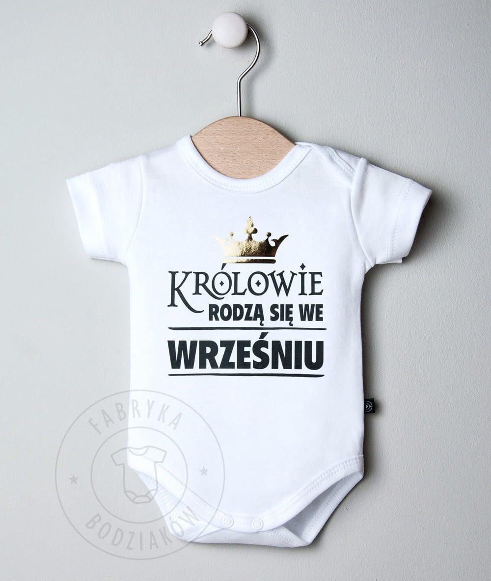 8271e25dd Koszulka lub body Królowie rodzą się w... - Fabryka Bodziaków